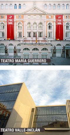 TEATRO MARÍA GUERRERO Y TEATRO VALLE-INCLÁN