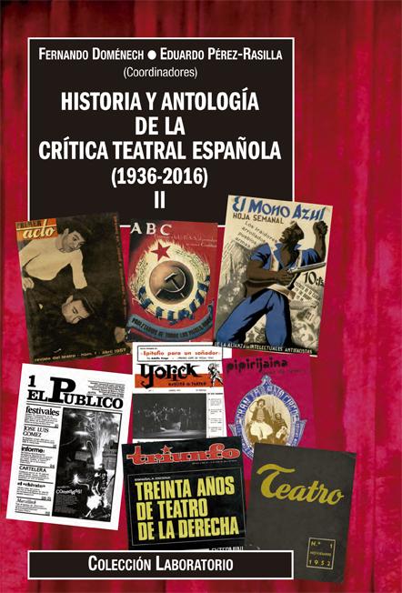 Cubierta Historia y antología de la crítica teatral española (1936-2016) II
