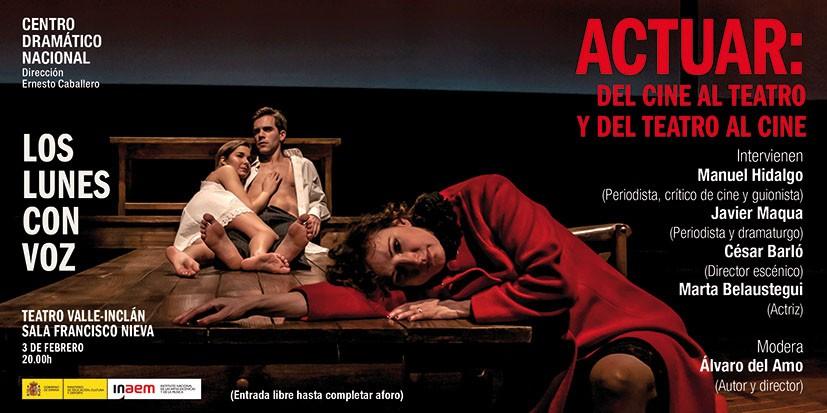 Cartel de Actuar: del cine al teatro y del teatro al cine. Los lunes con voz