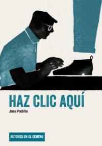 HAZ CLIC AQUÍ de Jose Padilla