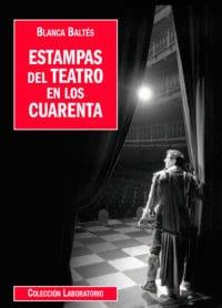 Colección Laboratorio 4 ESTAMPAS DEL TEATRO EN LOS CUARENTA