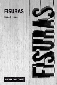 FISURAS de Diana I. Luque
